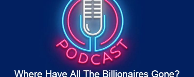 JHE Podcast 3: Where have all the billionaires gone?